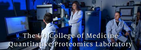 The UA College of Medicine Quantitative Proteomics Laboratory